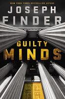 a high-tech thrill ride, Guilty Minds by Joseph Finder